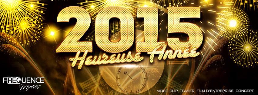 L'équipe Frequence Movies vous souhaite une bonne année 2015 !